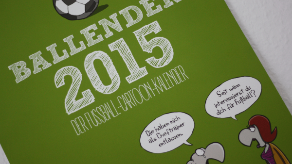 Ballender 2015 Der Fussball-Cartoon-Kalender von Oli Hilbring